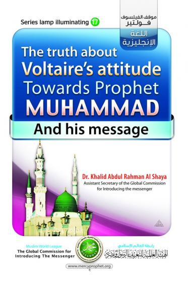 The truth about Voltaire's attitude towards Prophet Muhammad and his message