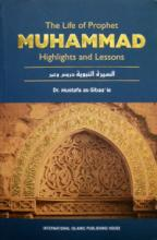 The Life of Prophet Muhammad – Highlights and Lessons